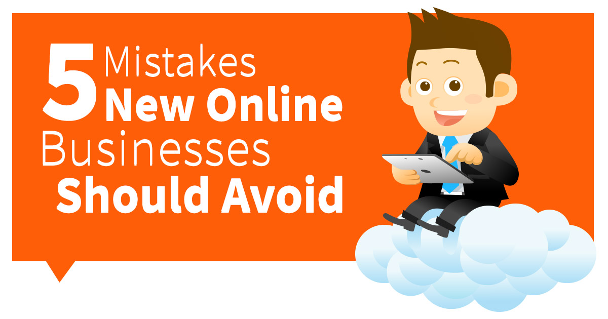 5 Mistakes New Online Businesses Should Avoid