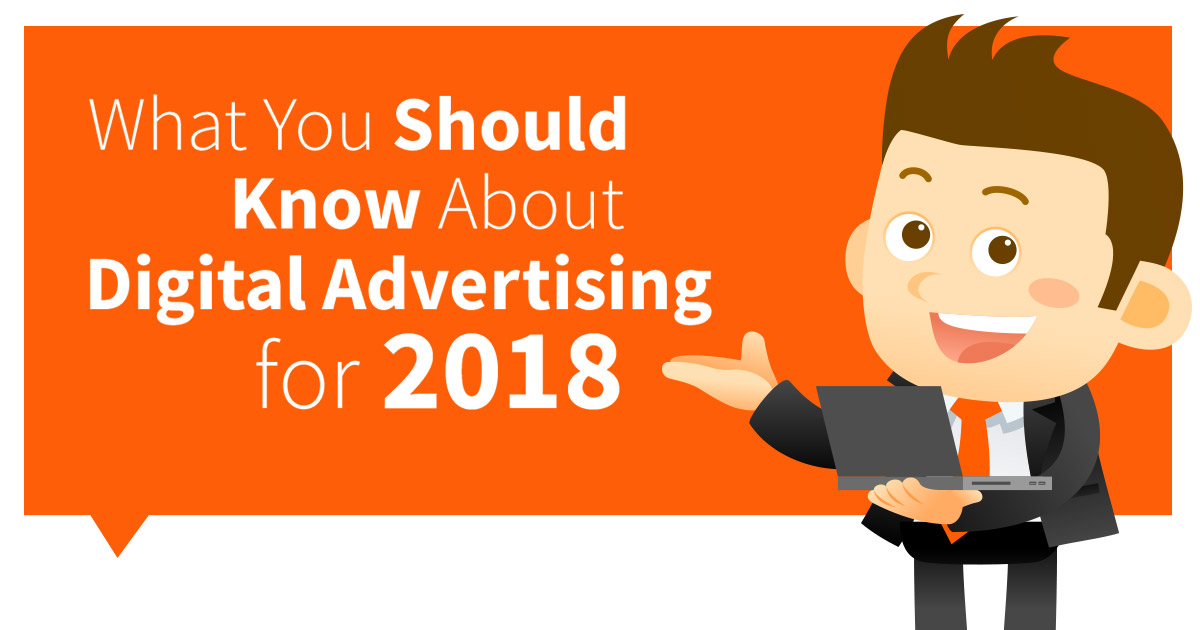 Digital Advertising for 2018